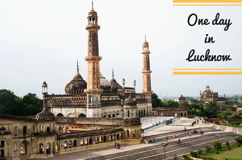 Places to visit in lucknow, India