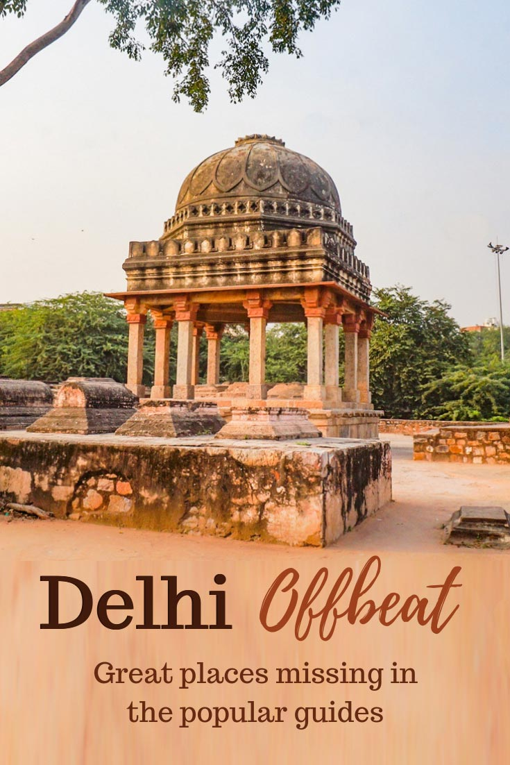 Places to visit in Delhi beyond popular landmarks. Delhi offbeat, unusual experiences, natural sites, heritage places. #Delhi #India #offbeat