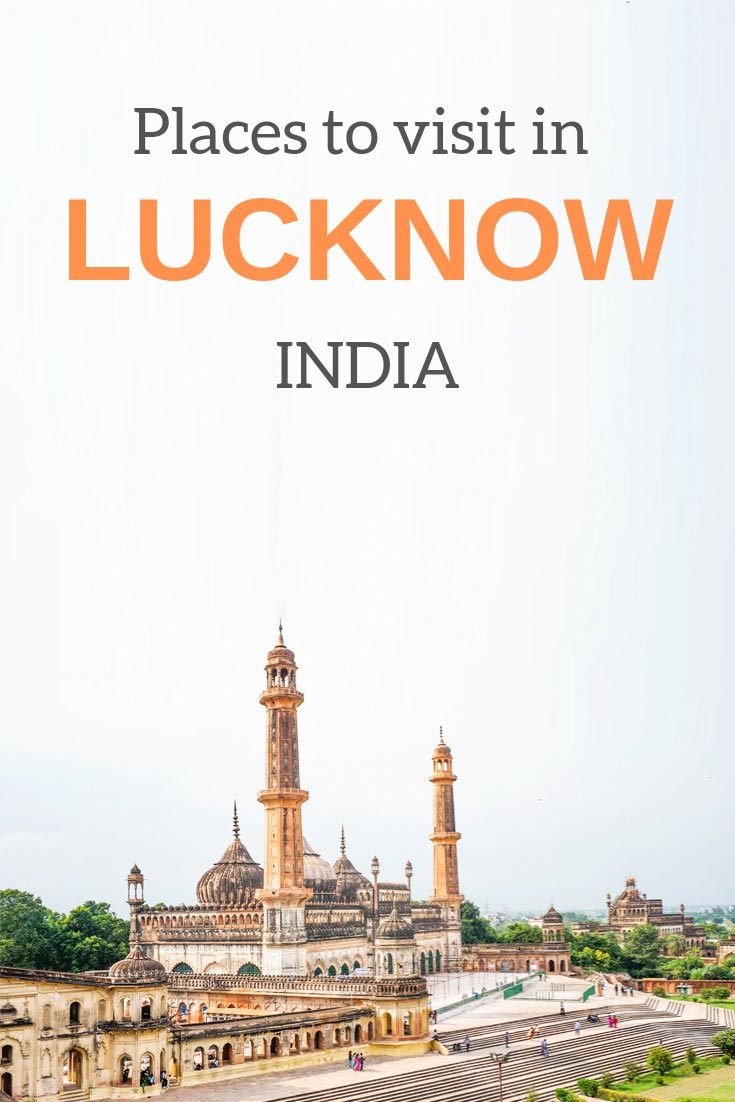 Places to visit in Lucknow in one day and travel tips to help you plan a trip to Lucknow and explore the city in the optimal way.