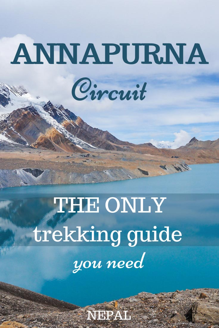 Ultimate Guide to Annapurna Circuit Trek in Nepal. Everything you need to know about the trek, costs, fitness level, food, itinerary, health and other important aspects of hiking Annapurna Circuit. #Nepal #trekking #Annapurna