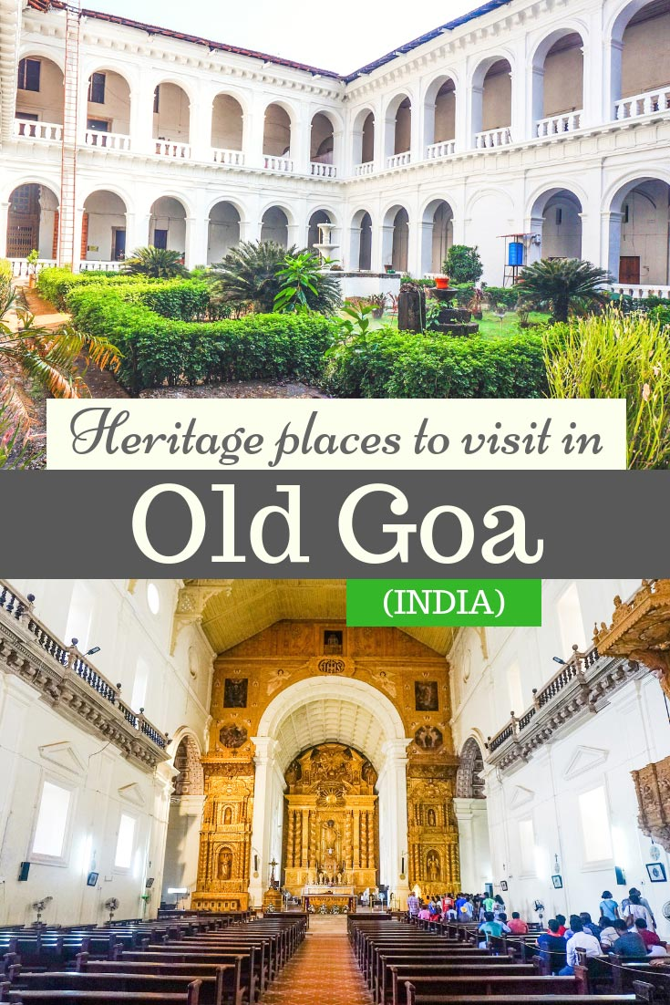 Places to visit in Old Goa: Churches and Convents that were added to Unesco heritage sites. Tips to visit Old Goa. #Travel #India